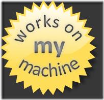 Works on my Machine!