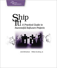 Ship it! A Practical Guide to Successful Software Projects